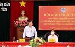 Phú Yên xây dựng phương án phục hồi kinh tế trong tình hình mới