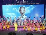 Lễ kỷ niệm 60 năm Ngày Chủ tịch Hồ Chí Minh về thăm Bắc Ninh