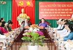 Chủ tịch Quốc hội: Đắk Nông cần chuẩn bị hạ tầng để đón làn sóng đầu tư mới