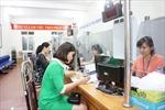 BHXH Việt Nam tiếp tục cắt giảm 2 thủ tục hành chính