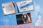 Dự thảo hướng dẫn chi tiết chống tin nhắn rác, cuộc gọi rác