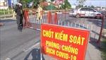 Bắc Ninh thành lập 2 chốt kiểm soát dịch bệnh COVID-19