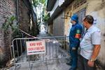 Hà Nội: Phong tỏa ngõ 140 đường Nguyễn Xiển