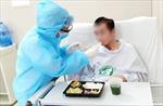Bác sĩ như người thân của bệnh nhân ở nơi tâm dịch COVID-19