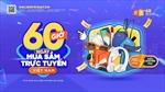 Bắt đầu chương trình '60 giờ mua sắm trực tuyến Việt Nam', hàng ngàn voucher săn hàng giá rẻ