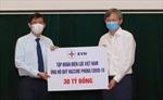 EVN ủng hộ 400 tỷ đồng cho Quỹ vaccine phòng COVID-19