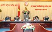 Khai mạc Phiên họp thứ 25, Ủy ban Thường vụ Quốc hội