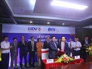 """BIDV """"bắt tay"""" với Bảo hiểm tiền gửi Việt Nam"""