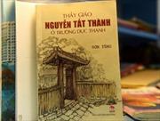 """Ra mắt sách """"Thầy giáo Nguyễn Tất Thành ở trường Dục Thanh"""""""