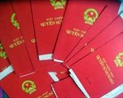 Đẩy nhanh tiến độ cấp 'sổ đỏ' tại Hà Nội