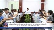Bệnh viện Truyền máu Huyết học TP Hồ Chí Minh phản hồi về lô thuốc quá hạn phải tiêu hủy