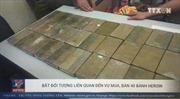 Bắt các đối tượng liên quan đến vụ mua bán 40 bánh heroin