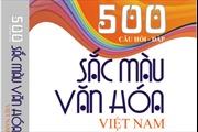 Ra mắt sách '500 câu hỏi - đáp sắc màu văn hóa Việt Nam'