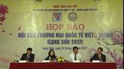 Hội chợ Thương mại quốc tế Việt - Trung (Lạng Sơn) 2017
