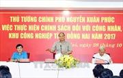 Thủ tướng Nguyễn Xuân Phúc đối thoại với công nhân Đồng Nai