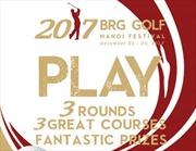 2017 BRG Golf Hà Nội Festival - Cơ hội trải nghiệm ba sân chơi Gôn đẳng cấp với chi phí hấp dẫn
