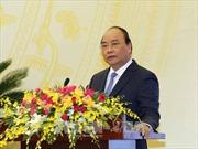 Thủ tướng chỉ đạo thực hiện nhiệm vụ kinh tế - xã hội năm 2018