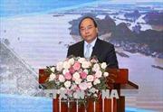 Thủ tướng Nguyễn Xuân Phúc: Sử dụng hiệu quả nguồn lực trong phòng chống thiên tai