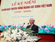 Phát biểu của Tổng Bí thư tại Lễ kỷ niệm 60 năm Ngày truyền thống ngành Xây dựng