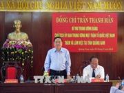 Đồng chí Trần Thanh Mẫn làm việc tại Quảng Nam
