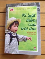 Giáo dục gia đình nhìn từ cuốn sách 'Kỷ luật mềm của trái tim'