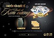 SCB triển khai chương trình khuyến mại 'Chuyển tiền quốc tế - Rinh về kim cương'