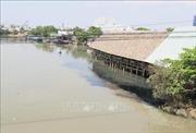 """'Xẻ thịt"""" bờ sông ở Thành phố Hồ Chí Minh - Bài cuối: Cần sớm có quy hoạch bờ sông"""