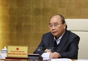 Thủ tướng Chính phủ: Thực hiện nghiêm biện pháp cách ly xã hội, không để dịch COVID-19 bùng phát