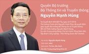 Chân dung quyền Bộ trưởng Bộ Thông tin và Truyền thông Nguyễn Mạnh Hùng