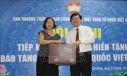 Gần 250 hiện vật hiến tặng Bảo tàng Mặt trận Tổ quốc Việt Nam