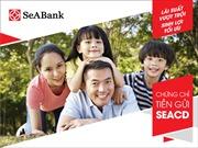 SeABank phát hành chứng chỉ tiền gửi ngắn hạn