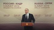 Tổng thống Putin: Triều Tiên cần được đảm bảo an ninh trước khi từ bỏ hạt nhân