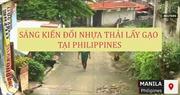 Sáng kiến đổi nhựa thải lấy gạo của dân làng Philippines