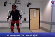 Robot khung xương ngoài - hy vọng mới cho người bị liệt