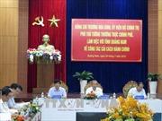 Quảng Nam cần tích cực triển khai cơ chế một cửa liên thông, rút ngắn thời gian giao dịch