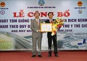 Cơ sở sản xuất tôm giống đạt chuẩn Thú y thế giới đầu tiên tại Việt Nam