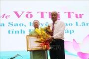 Đồng Tháp tặng và truy tặng danh hiệu 'Bà Mẹ Việt Nam Anh hùng' cho 50 Mẹ