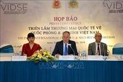 Triển lãm thương mại quốc tế về Quốc phòng và An ninh Việt Nam 2020 sẽ diễn ra tại Hà Nội
