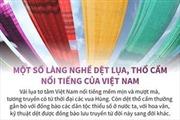 Một số làng nghề dệt lụa, thổ cẩm nổi tiếng của Việt Nam