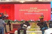 Long trọng Lễ kỷ niệm 45 năm Giải phóng miền Nam, thống nhất đất nước