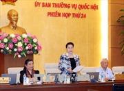 Xem xét nhiều nội dung tại Phiên họp thứ 25 của Ủy ban Thường vụ Quốc hội