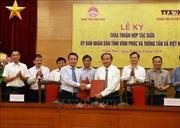 Thông tấn xã Việt Nam và tỉnh Vĩnh Phúc ký kết hợp tác truyền thông