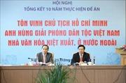 Hiểu sâu sắc về Bác, càng hiểu hơn về dân tộc Việt Nam