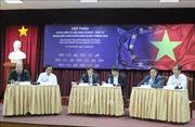 Hiệp định EVFTA: Cơ hội nhiều nhưng không dễ tận dụng