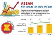 ASEAN - nền kinh tế lớn thứ 5 thế giới