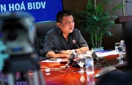 Xác định 3 kẻ tung tin đồn chủ tịch BIDV bị bắt