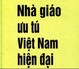 Nhà giáo ưu tú Việt Nam hiện đại