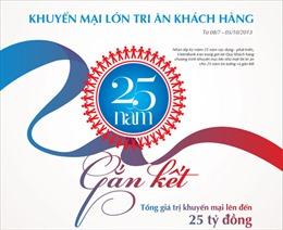 """VietinBank khuyến mại lớn """"25 năm gắn kết"""""""