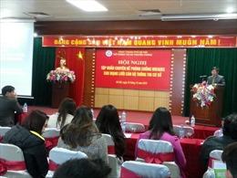 Hà Nội đẩy mạnh tư vấn và truyền thông về HIV