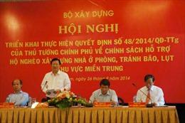 Hỗ trợ nhà ở cho 40.000 hộ nghèo khu vực miền Trung